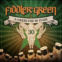 Fiddlers Green – 3 Cheers for 30 Years