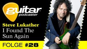 guitar-Podcaster, Folge 28: Steve Lukather - I Found The Sun Again